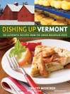 Dishing Up Vermont (eBook): 145 Authentic Recipes from the Green Mountain State