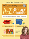 The One-Minute Organizer: A to Z Storage Solutions (eBook): 500 Tips for Storing Every Item in Your Home
