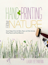 Hand Printing from Nature (eBook): Create Unique Prints for Fabric, Paper, and Other Surfaces Using Natural and Found Materials