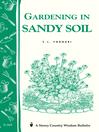 Gardening in Sandy Soil (eBook): Storey's Country Wisdom Bulletin A-169