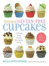 Artisanal Gluten-Free Cupcakes (eBook): From-Scratch Recipes to Delight Every Cupcake Devotee—Gluten-Free and Otherwise