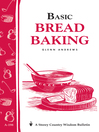 Basic Bread Baking (eBook): Storey's Country Wisdom Bulletin A-198