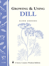 Growing & Using Dill (eBook): Storey's Country Wisdom Bulletin A-200