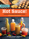 Hot Sauce! (eBook): Techniques for Making Signature Hot Sauces, with 32 Recipes to Get You Started; Includes 60 Recipes for Using Your Hot Sauces