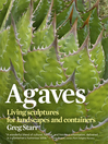 Agaves (eBook): Living Sculptures for Landscapes and Containers