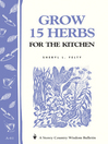 Grow 15 Herbs for the Kitchen (eBook): Storey's Country Wisdom Bulletin A-61
