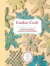 Cookie Craft (eBook): From Baking to Luster Dust, Designs and Techniques for Creative Cookie Occasions