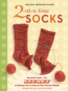 2-at-a-Time Socks (eBook): Revealed Inside...The Secret of Knitting Two at Once on One Circular Needle