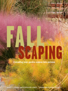 Fallscaping (eBook): Extending Your Garden Season into Autumn