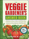 The Veggie Gardener's Answer Book (eBook): Solutions to Every Problem You'll Ever Face; Answers to Every Question You'll Ever Ask