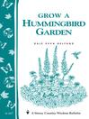 Grow a Hummingbird Garden (eBook): Storey's Country Wisdom Bulletin A-167