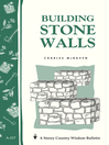 Building Stone Walls (eBook): Storey's Country Wisdom Bulletin A-217