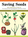 Saving Seeds (eBook): The Gardener's Guide to Growing and Saving Vegetable and Flower Seeds