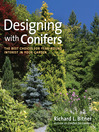 Designing with Conifers (eBook): The Best Choices for Year-Round Interest in Your Garden