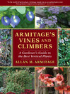 Armitage's Vines and Climbers (eBook): A Gardener's Guide to the Best Vertical Plants