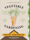 The Timber Press Guide to Vegetable Gardening in the Pacific Northwest (eBook)