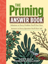 The Pruning Answer Book (eBook): Solutions to Every Problem You'll Ever Face, Answers to Every Question You'll Ever Ask
