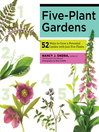 Five-Plant Gardens (eBook): 52 Ways to Grow a Perennial Garden with Just Five Plants