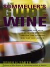 The Sommelier's Guide to Wine (eBook): Everything You Need to Know for Selecting, Serving, and Savoring Wine like the Experts