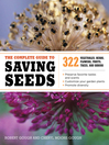 The Complete Guide to Saving Seeds (eBook): 322 Vegetables, Herbs, Fruits, Flowers, Trees, and Shrubs