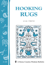 Hooking Rugs (eBook): Storey's Country Wisdom Bulletin A-120