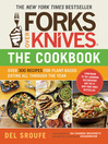 Forks Over Knives -- The Cookbook (eBook): Over 300 Recipes for Plant-Based Eating All Through the Year