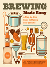Brewing Made Easy (eBook): A Step-by-Step Guide to Making Beer at Home