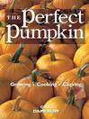 The Perfect Pumpkin (eBook): Growing/Cooking/Carving