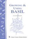 Growing & Using Basil (eBook): Storey's Country Wisdom Bulletin A-119
