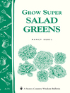 Grow Super Salad Greens (eBook): Storey's Country Wisdom Bulletin A-71