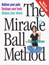 The Miracle Ball Method (eBook): Relieve Your Pain, Reshape Your Body, Reduce Your Stress