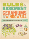 Bulbs in the Basement, Geraniums on the Windowsill (eBook): How to Grow & Overwinter 165 Tender Plants