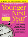 Younger Next Year for Women (eBook): Live Strong, Fit, and Sexy, Until You're 80 and Beyond