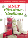Knit Christmas Stockings (eBook): 19 Patterns for Stockings & Ornaments