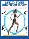 Build Your Running Body (eBook): A Total-Body Fitness Plan for All Distance Runners, from Milers to Ultramarathoners—Run Farther, Faster, and Injury-Free