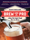 Brew Like a Pro (eBook): Make Pub-Style Draft Beer at Home