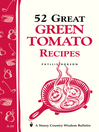 52 Great Green Tomato Recipes (eBook): Storey's Country Wisdom Bulletin A-24