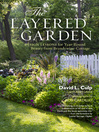 The Layered Garden (eBook): Design Lessons for Year-Round Beauty from Brandywine Cottage