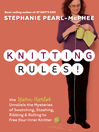 Knitting Rules! (eBook): The Yarn Harlot's Bag of Knitting Tricks