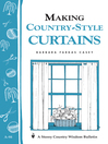 Making Country-Style Curtains (eBook): Storey's Country Wisdom Bulletin A-98