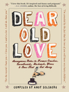 Dear Old Love (eBook): Anonymous Notes to Former Crushes, Sweethearts, Husbands, Wives, & Ones That Got Away