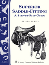Superior Saddle Fitting: A Step-by-Step Guide (eBook): Storey's Country Wisdom Bulletin A-238