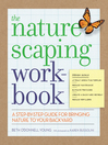 The Naturescaping Workbook (eBook): A Step-by-Step Guide for Bringing Nature to Your Backyard