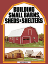 Building Small Barns, Sheds & Shelters (eBook)