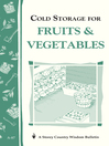 Cold Storage for Fruits & Vegetables (eBook): Storey Country Wisdom Bulletin A-87
