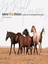 Among Wild Horses (eBook): A Portrait of the Pryor Mountain Mustangs