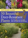 50 Beautiful Deer-Resistant Plants (eBook): The Prettiest Annuals, Perennials, Bulbs, and Shrubs That Deer Don't Eat