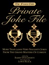 Friars Club Private Joke File (eBook): More Than 2,000 Very Naughty Jokes from the Grand Masters of Comedy