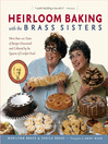 Heirloom Baking with the Brass Sisters (eBook): More than 100 Years of Recipes Discovered and Collected by the Queens of Comfort Food<sup>TM</sup>