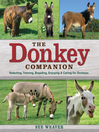 The Donkey Companion (eBook): Selecting, Training, Breeding, Enjoying & Caring for Donkeys